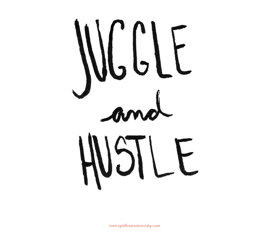SpitfireMom-juggle-and-hustle